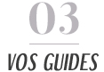 Vos guides